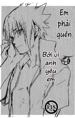 [ ItaSasu Doujinshi ] Em phải quên bởi vì anh yêu em