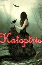 Katoptris(Prologue) by Obsidiansorceress13