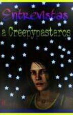 *Entrevistas A Creepypasteros* by _Wxxdy_