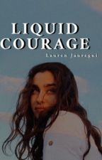 Liquid Courage by Misfit_Lovatic