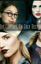 Dos Caminos, Un Solo Destino.- Supercorp by Dileny713