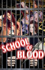 ⚜VAMPIRE SCHOOL SEQUEL⚜ school of blood by MissEnnaira