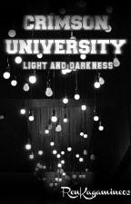 Crimson University : Light and Darkness [On Going] by RenKagamine02