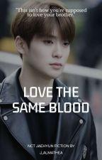 LOVE THE SAME BLOOD ☘ JUNG JAEHYUN by j_almathea