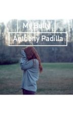 My Bully Anthony Padilla by SmoshyBae