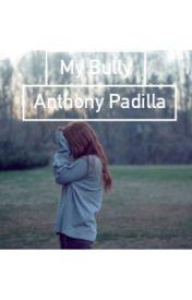 My Bully Anthony Padilla by SmoshyBae