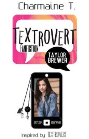 iAmTaylorBrewer - Textrovert Fanfiction by xxchxrmainexx