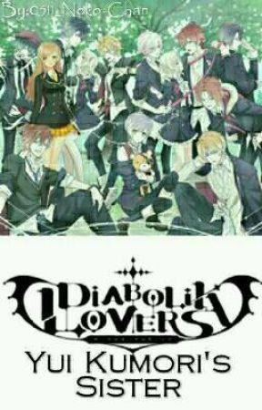 Diabolik Lovers [Yui Kumori's Sister (FF)] by 0511_Neko-Chan