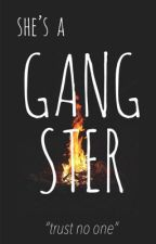 She's a GANGSTER (#Wattys2017 ) by notyourprncss