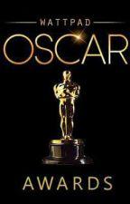 Wattpad Oscar Awards |CLOSED FOR JUDGING| by rock_dreamer