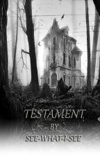 Testament by See-What-I-See