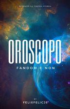 Oroscopo fandom e non by alyssia__23