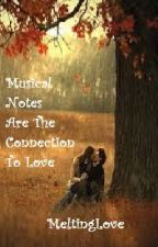 Musical Notes Are The Connection To Love (ON HOLD) by MeltingLove