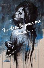 Tu étais là pour me sauver...[EN COURS] by EwyLayne
