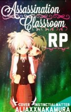 ➖Assassination Classroom RP ➖ by aliaxxnakamura