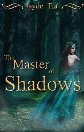 The Master of Shadows by Jayde_Tia