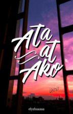 Ata At Ako [REVISING] by elyzhaaaaa