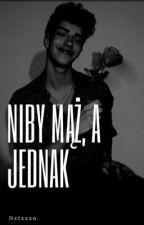 Niby mąż, a jednak  |PorwaNa by Nxtxxxn