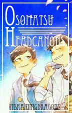 Osomatsu-san Headcanons by ItsRainingDragons