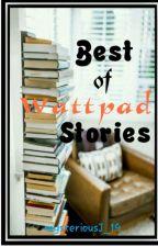 Best of Wattpad Stories by mysteriousJ_19