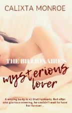 The Billionaire's Mysterious Lover by frozen_delights