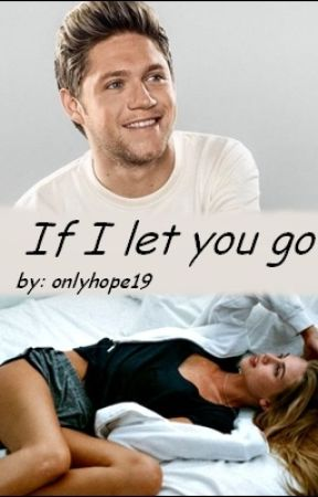 If I let you go | n.horan by onlyhope19