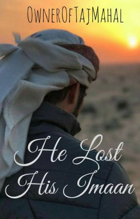 He Lost His Imaan by OwnerOfTajMahal