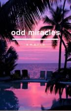 Odd Miracles by -ameliaxx