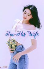 Im  His Wife  by _Lady_Hell