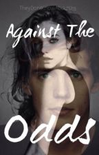 Against The Odds (The Hunger Games Fan Fiction) by ZoeAlder