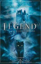 Legend - O Feiticeiro Azul ( Livro 1) by Y_Silveira