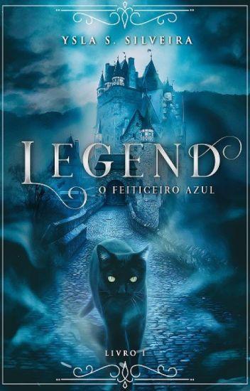 Legend - O Feiticeiro Azul ( Livro 1) COMPLETO