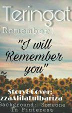Teringat (Remember)  by IzzaAlilatulbariza