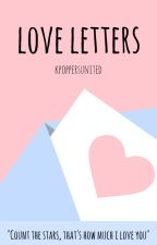 Love Letters (Infinite FanFiction) by KpoppersUnited