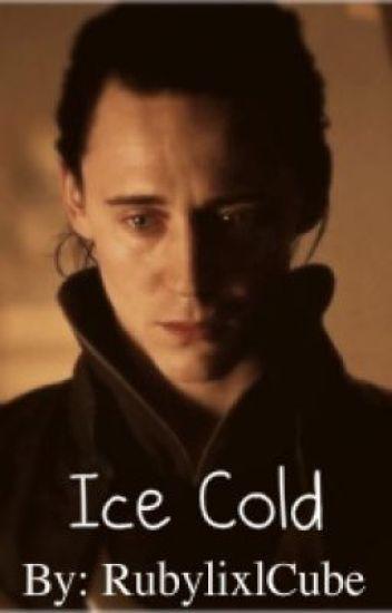 Ice Cold (A Loki/Avengers Fanfiction) - Dylan Smith - Wattpad