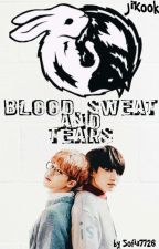 blood Sweat and tears  ||jikook by sofia7726