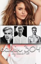 Cabin 304 (A Justin Bieber FanFiction) by naturallyparadise
