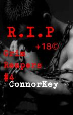R.I.P +18© #GrimReapers4# #Watty2017 by Connorkeymc