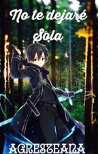 No Te Dejaré Sola (Kirito y tu)  by agresteana