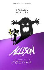 Allison // El final de la locura. by JVMillan