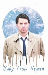 Baby From Heaven(Supernatural Season 1) by Cloud_Hime