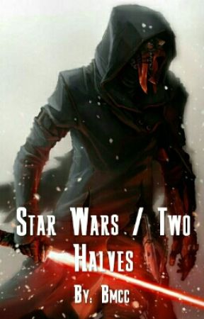 Star Wars / Two Halves  by _Bmcc_