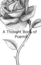 A Thought Book of Poems  by Arifeels1106