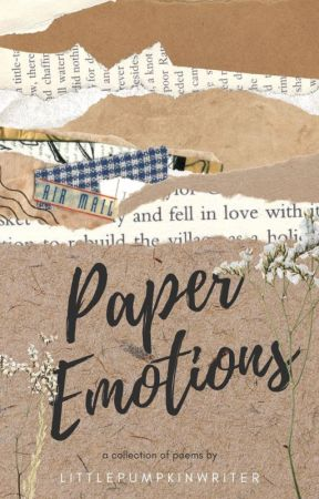 Paper Emotions by LittlePumpkinWriter