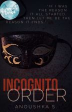 Incognito Order by dis_is_anoushka
