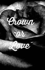 Crown or Love  by Emkica