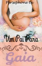 Um Pai Para Gaia by PersephoneEx