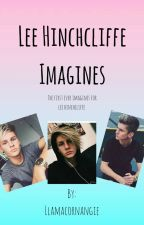 Lee Hinchcliffe Imagines by Llamacornangie2020