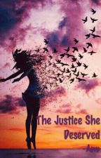 The Justice She Deserved by AnupamaHada