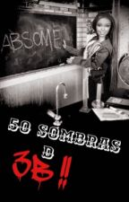 50 sombras d 3B by terceroB_fanfics